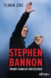 Stephen Bannon - Trumps dunkler Einflüsterer