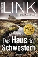 Charlotte Link: Das Haus der Schwestern ★★★★