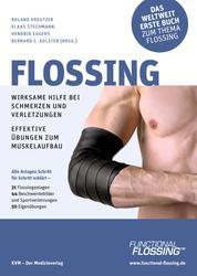 Flossing - Wirksame Hilfe bei Schmerzen und Verletzungen