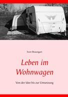 Sven Braungart: Leben im Wohnwagen