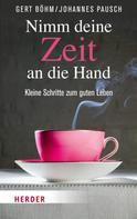 Gert Böhm: Nimm deine Zeit an die Hand ★★★★