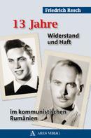 Friedrich Resch: 13 Jahre