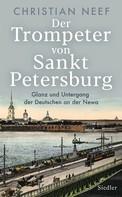 Christian Neef: Der Trompeter von Sankt Petersburg ★