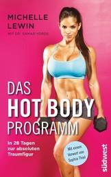 Das Hot-Body-Programm - In 28 Tagen zur absoluten Traumfigur - Mit einem Vorwort von Sophia Thiel