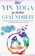 Flora Sonnenberg: Mit Yin Yoga zu starker Gesundheit