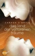 Caragh O'Brien: Das Land der verlorenen Träume ★★★★★