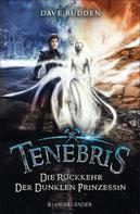 Dave Rudden: Tenebris - Die Rückkehr der dunklen Prinzessin ★★★★★