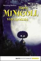 Henning Boëtius: Troll Minigoll von Trollba ★★★★
