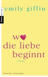 Wo die Liebe beginnt - Roman