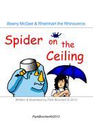 Park Borchert: Beany McGee and Rheinhart the Rhinoceros: Spider on the Ceiling