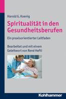Harold G. Koenig: Spiritualität in den Gesundheitsberufen