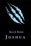 Ally J. Stone: Joshua