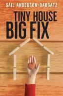 Gail Anderson-Dargatz: Tiny House, Big Fix