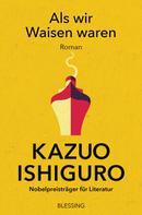 Kazuo Ishiguro: Als wir Waisen waren ★★★★