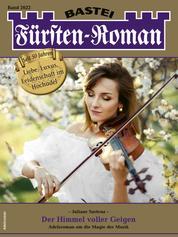 Fürsten-Roman 2622 - Adelsroman - Der Himmel voller Geigen