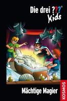 Boris Pfeiffer: Die drei ??? Kids, 52, Mächtige Magier (drei Fragezeichen Kids) ★★★★