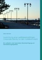 Sabine Baxmeier: Ausrichtung einer wettbewerbsfähigen Corporate Identity für den Hotellerie-Markt