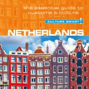 Netherlands - Culture Smart! - The Essential Guide To Customs & Culture (Unabridged)