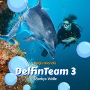 Sharkys Welle - DelfinTeam 3 (Ungekürzt)