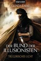 Glenda Larke: Der Bund der Illusionisten 2 ★★★★