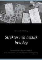 Christiane Hoff Kindberg: Struktur i en hektisk hverdag