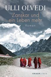 Zanskar und ein Leben mehr - Roman