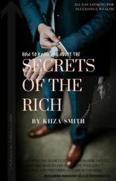 SECRETS OF THE RICH - How to know and adopt them