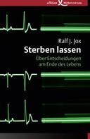 Ralf J. Jox: Sterben lassen