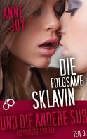Anne Joy: Die folgsame Sklavin (Teil 3) ★★★