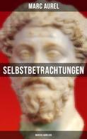 Marc Aurel: Selbstbetrachtungen - Marcus Aurelius ★★★★