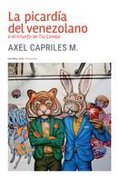 Axel Capriles M.: La picardía del venezolano o el triunfo de Tío Conejo