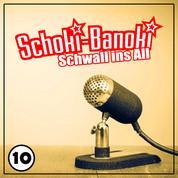 Schoki-Banoki - Schwall ins All - Folge 10 - Total besoffen