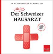 Der (kleine) Schweizer Hausarzt - Die 24-Stunden-Arztpraxis für zu Hause