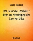 Georg Büchner: Der Hessische Landbote / Rede zur Verteidigung des Cato von Utica ★★★