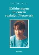 Edith Zeile: Erfahrungen in einem sozialen Netzwerk