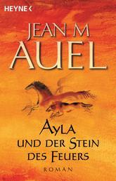 Ayla und der Stein des Feuers - Ayla 5
