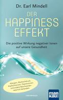 Dr. Earl Mindell: Der Happiness-Effekt - Die positive Wirkung negativer Ionen auf unsere Gesundheit