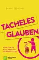 Bernd Beuscher: Tacheles glauben