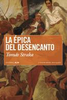 Tomás Straka: La épica del desencanto