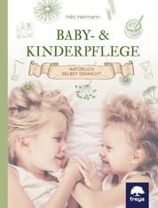 Baby- & Kinderpflege - Natürlich selbst gemacht