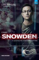 Edward Snowden - Geschichte einer Weltaffäre
