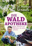 Dr. Markus Strauß: Die Wald-Apotheke ★★★★