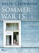 Iselin C. Hermann: Sommer war es