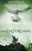 Wolfgang Hohlbein: Die Chronik der Unsterblichen - Der Untergang ★★★★★