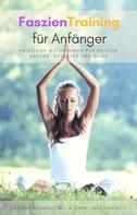Oliver Schmid: Faszientraining für Anfänger - Anleitung mit Übungen für Rücken, Nacken, Schulter und Beine ★★