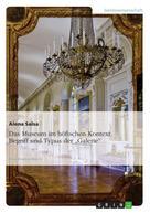 """Alena Salsa: Das Museum im höfischen Kontext: Begriff und Typus der """"Galerie"""""""