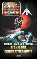 Matthias Falke: Raumschiff Promet - Die Abenteuer der Shalyn Shan 08: Planet der Schwarzen Raumer ★★★★★