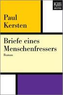 Paul Kersten: Briefe eines Menschenfressers