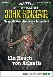 John Sinclair - Folge 2007 - Ein Hauch von Atlantis