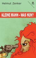 Helmut Zenker: Kleine Mann - was nun?